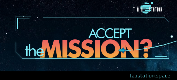 Missions – Your Window Into Tau Station's Universe