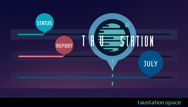Tau Station Status Report: July