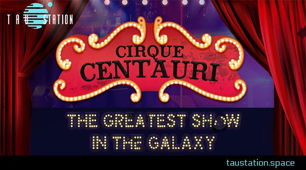 Cirque Centauri – The Greatest Show in the Galaxy!