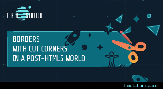 Borders with Cut Corners in a Post-HTML5 World