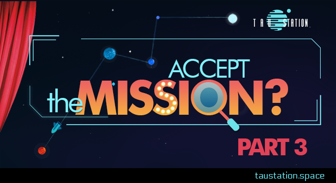 Accept the Mission? - Part 3