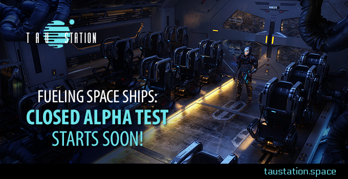 Fueling Space Ships: Closed Alpha Test Starts Soon…