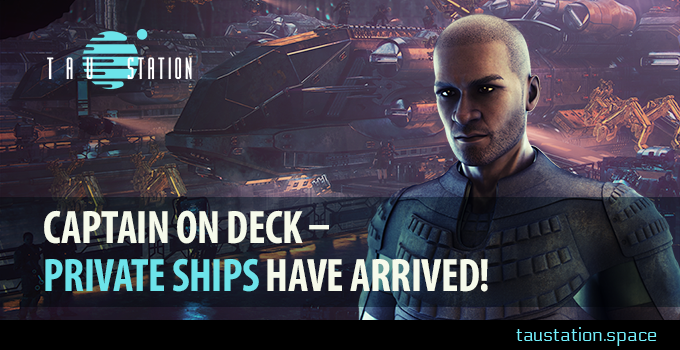 Captain on Deck – Private Ships have arrived!