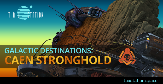 Galactic Destinations: Caen Stronghold