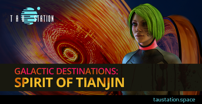 Galactic Destinations: Spirit of Tianjin