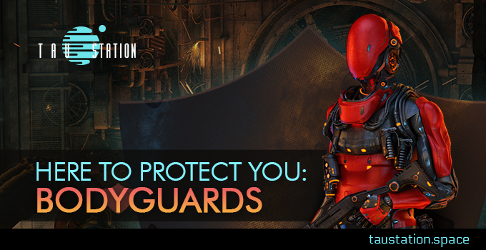 Here to protect you: Bodyguards!