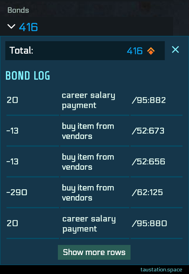 "Once you click on an arrow next to the bond balance in your information panel, a small window will show the last 5 changes with an additional button to show more. The bond log is a table with 3 columns: the positive or negative change, the reason like ""career salary payment"", followed by the time stamp in GCT showing the segment and unit when the change happened."