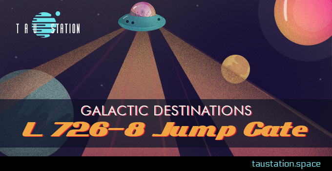 Galactic Destinations: L 726-8 Jump Gate
