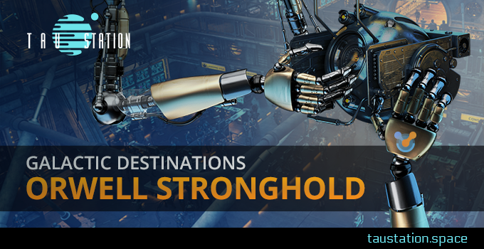 Galactic Destinations: Orwell Stronghold