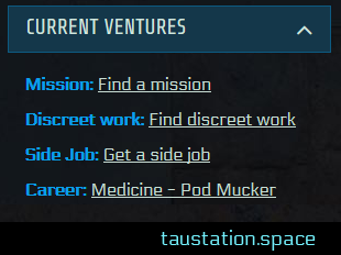 "Snippet of the ""Current Ventures"" panel that replaces the former ""Employment"" panel. In 4 lines, your current situation is summed up. In our example, line one states ""Mission: Find a mission"". Line 2: Discreet work: Find discreet work"". Line 3: ""Side Job: Get a side job"". Line 4: ""Career: Criminal - Pickpocket""."