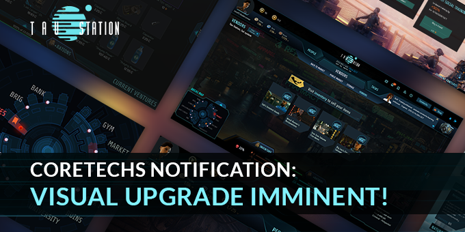 CORETECHS notification: Visual Upgrade Imminent!