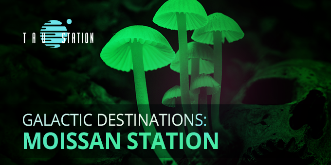 Galactic Destinations: Moissan Station