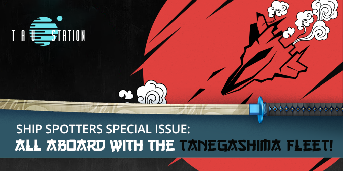 Ship Spotters Special Issue: All aboard with the Tanegashima Fleet!