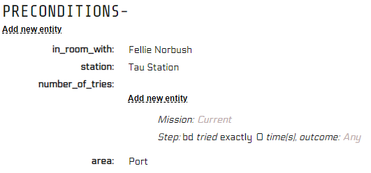 pre-conditions in the mission builder: NPC that needs to be in the room, station, area