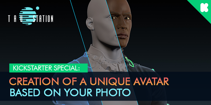 Kickstarter Special: Creation of a unique avatar based on your photo