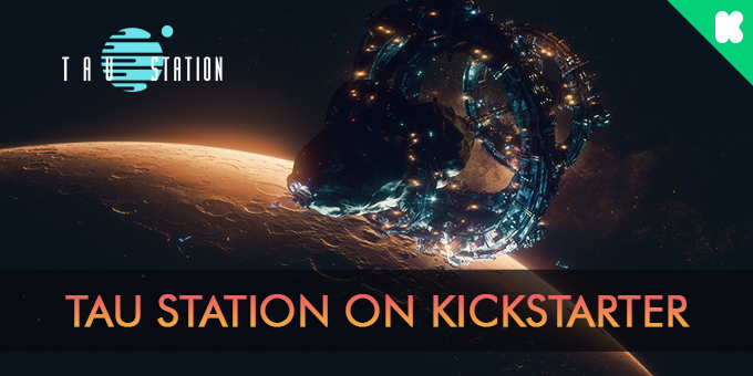 Tau Station on Kickstarter!