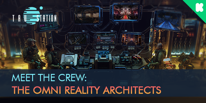 Meet the Crew: The Omni Reality Architects of Tau Station