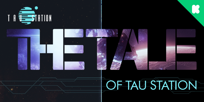 The Tale of Tau Station