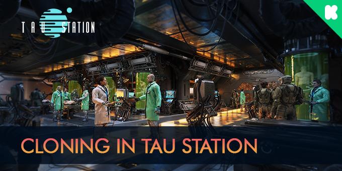 Cloning in Tau Station