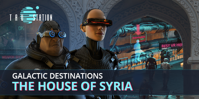 Galactic Destinations: The House of Syria