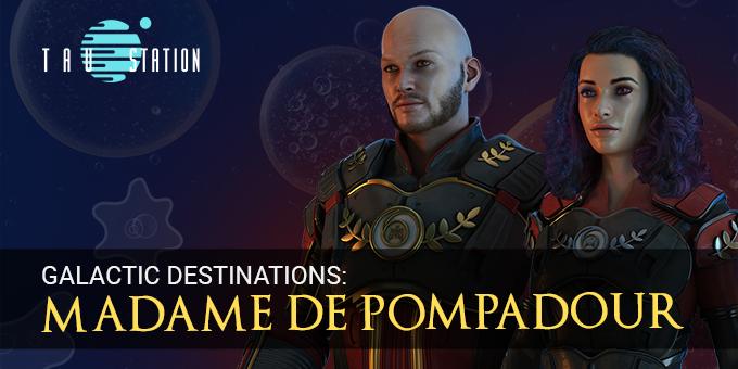 Galactic Destinations: Madame de Pompadour