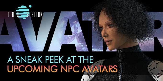 A Sneak Peek at the Upcoming NPC Avatars